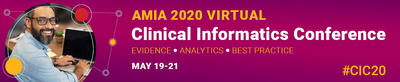 AMIA 2020 VIRTUAL CLINICAL INFORMATICS CONFERENCE