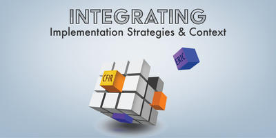Integrating Implementation Strategies & Context
