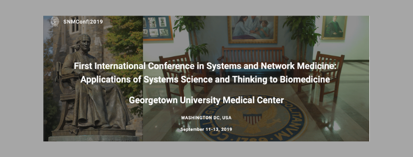 First International Conference in Systems and Network Medicine: Applications of Systems Science and Thinking to Biomedicine