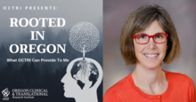 Album art for OCTRI's podcast series, Rooted in Oregon, next to a head shot of Dr. Rebecca Spain.