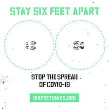 Stay six feet apart. Stop the spread of COVID-19. Sixfeetsaves.org