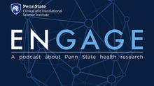 The logo of Penn State CTSI Engage podcast, which includes the Penn State shield